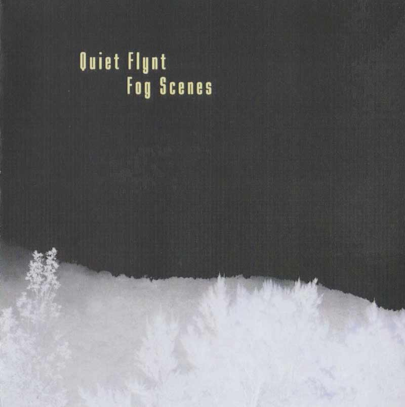 Quiet Flynt - Fog Scenes (Front Cover) | Click to enlarge