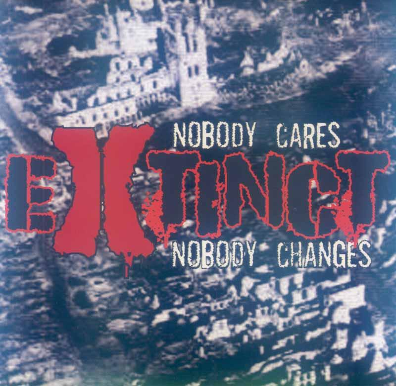 Extinct - Nobody Cares, Nobody Changes (Front Cover)
