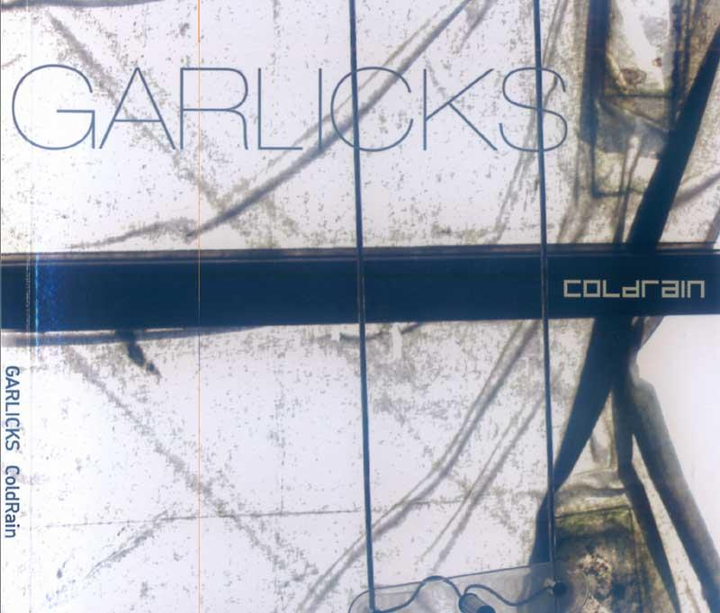 Garlicks - Cold Rain (Front Cover)