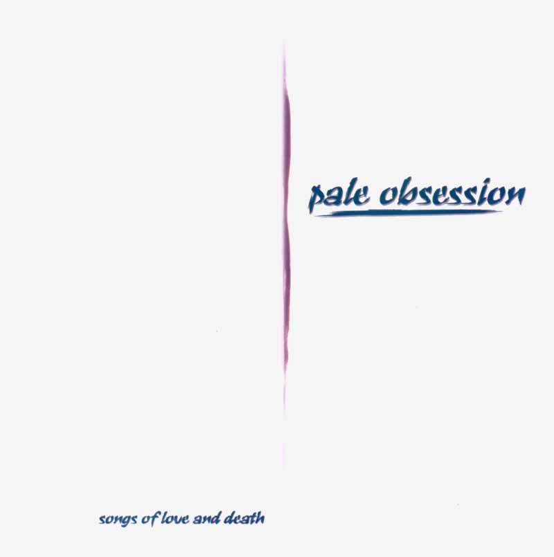 Pale Obsession - Songs of Love and Death (Front Cover)